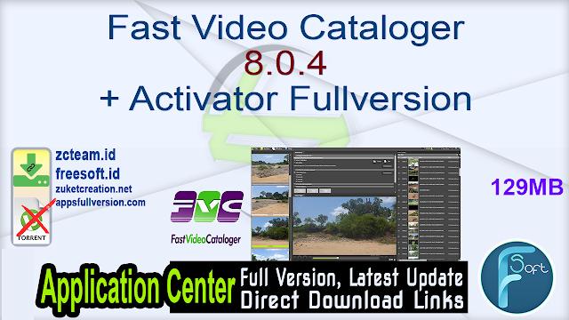 Fast Video Cataloger 8.0.4 + Activator Fullversion