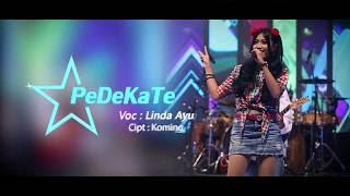 Lirik Lagu PeDeKaTe - Linda Ayu