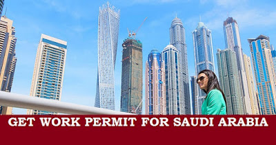 How to Get Work Permit VISA for KSA In 2016