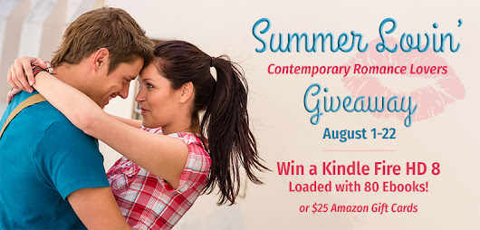 Summer Lovin' Contemporary Romance Lovers: Giveaway! Giveaway! Giveaway! 8/1-22