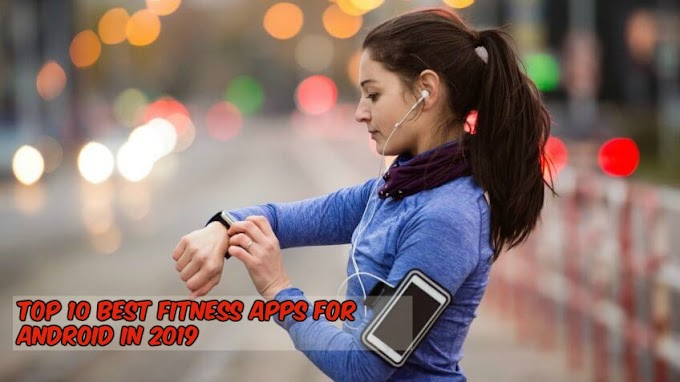 Top 10 Best Fitness Apps For Android In 2019