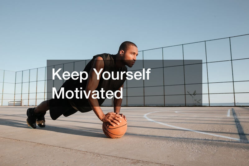 Keep Yourself Motivated