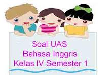 Soal UAS Bahasa Inggris Kelas 4 Semester 1