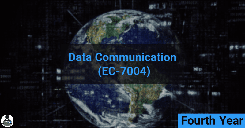 Data Communication (EC-7004) RGPV notes CBGS Bachelor of engineering