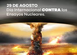 Cada 29 de agosto es el Día internacional contra Los Ensayos Nucleares