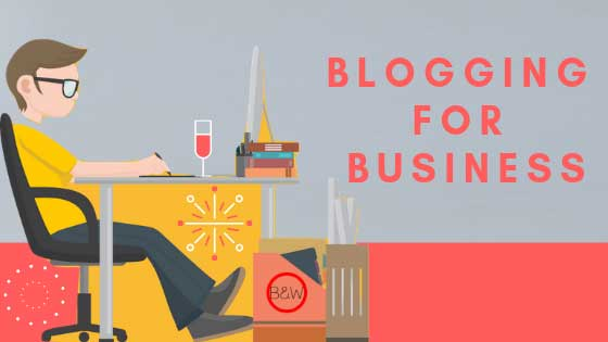 why blog, blogging for business