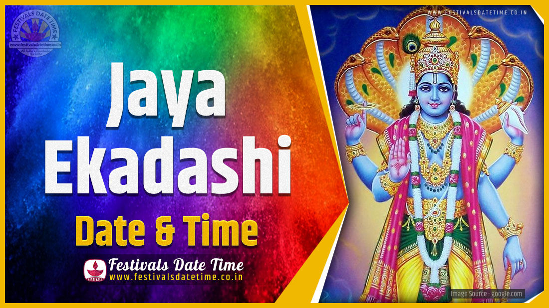 2020 Jaya Ekadashi Date And Time 2020 Jaya Ekadashi Festival Schedule And Calendar Festivals Date Time