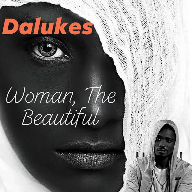 "Dalukes - Woman The Beautiful ""Music Mp3"""