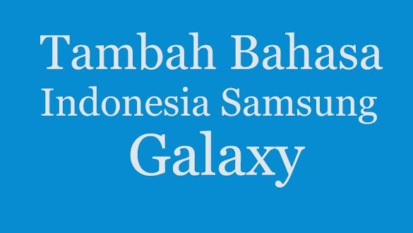 Tambah Bahasa Indonesia Untuk Samsung Galaxy Android Tanpa Root Plus Tutorial
