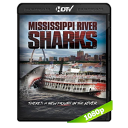 Mississippi River Sharks (2017) HDRip 1080p Audio Dual Latino-Ingles