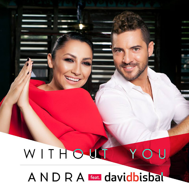 2016 cea mai noua melodie Andra feat David Bisbal Without You versuri lyrics andra ultima melodie 2016 youtube andra maruta noul single 2016 cea mai noua piesa Andra Maruta featuring David Bisbal Without You videoclip nou andra maruta 2016 youtube noul hit Andra feat David Bisbal Without You lyrics versuri