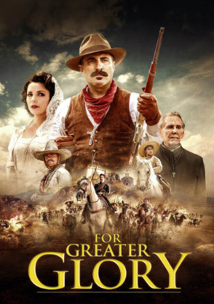 For Greater Glory: The True Story Of Cristiada 2012 BRRip 720p Dual Audio