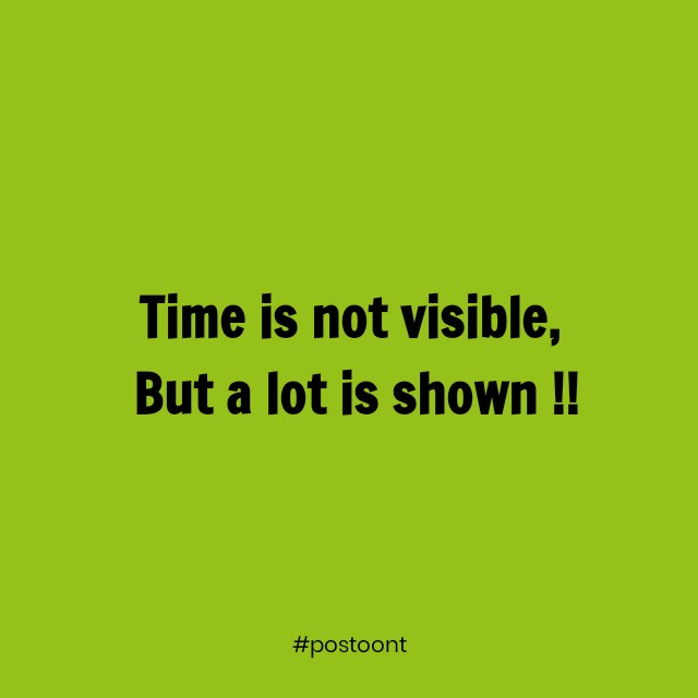 Time is very valuable and most people waste it