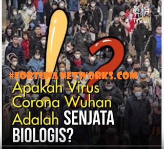 """<img src=""""FORTUNA NETWORKS.COM .jpg"""" alt=""""APAKAH #WUHANCORONAVIRUS ADALAH SENJATA BIOLOGIS CHINA? [2]"""">"""