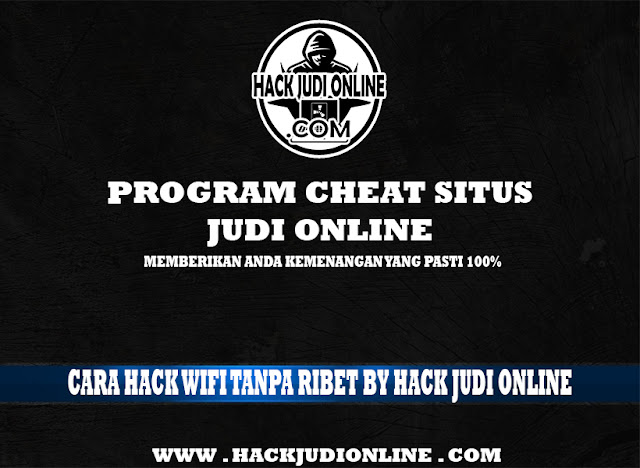 Cara Hack Wifi Tanpa Ribet By Hack Judi Online