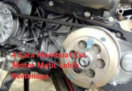 4  Cara Membuat Cvt Motor Matic Lebih Bertenaga