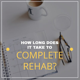 How Long Does Rehab Take to Complete?