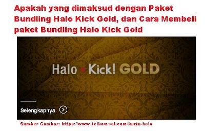 Apa yang dimaksud dengan paket Bundling Halo Kick Gold Apakah yang dimaksud dengan Paket Bundling Halo Kick Gold dan Cara Membeli paket Bundling Halo Kick Gold