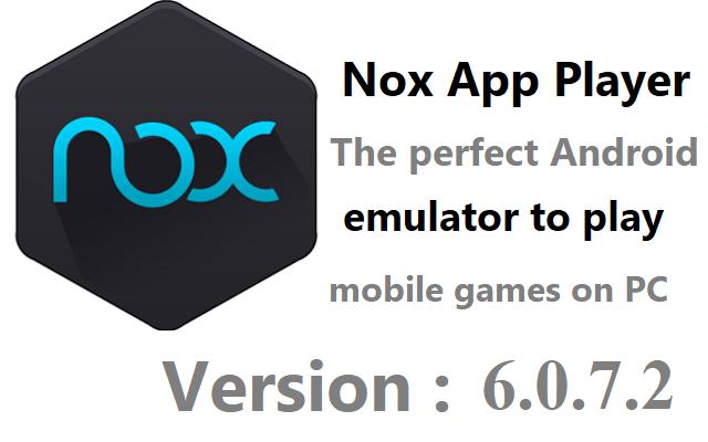تحميل البرنامج الرائع Nox App Player 6.0.7.2 لتشغيل تطبيقات وألعاب الأندرويد على جهازالكمبيوتر