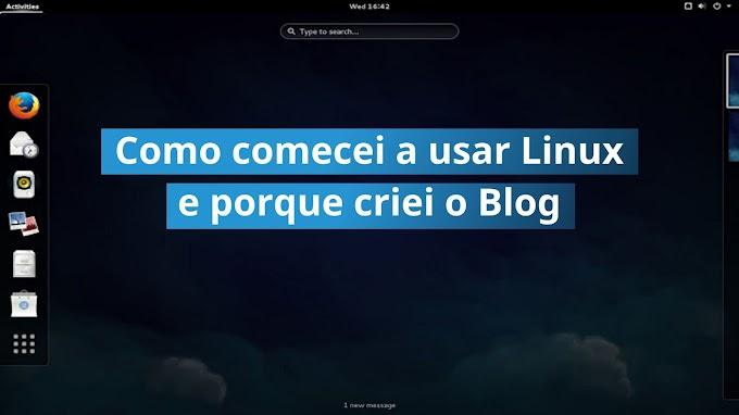 Como comecei a usar Linux Fedora e porque criei o Blog RikerLinux!