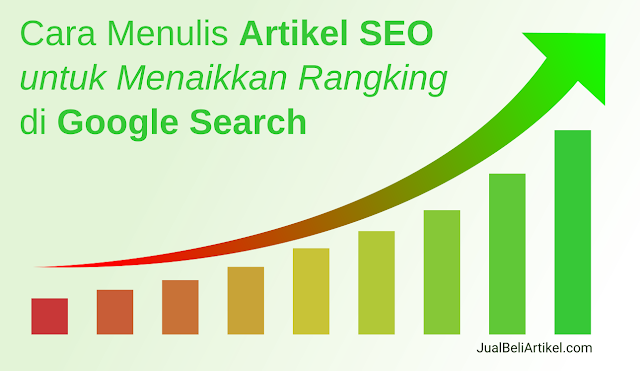 Cara Menulis Artikel SEO Friendly untuk Menaikkan Rangking di Google Search