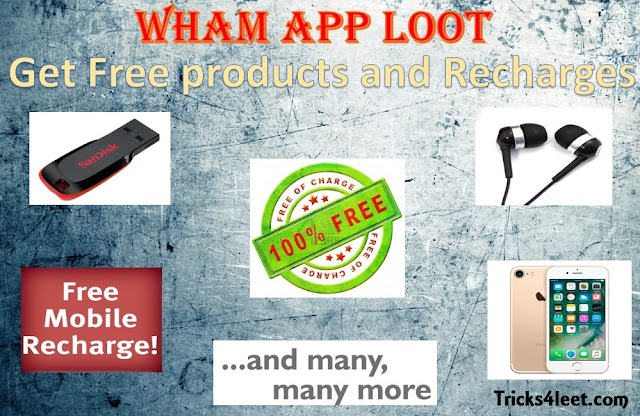 Wham app loot : Get free products like pendrives , headphones , free recharge and many more + { Unlimited Trick }