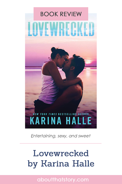 Book Review: Lovewrecked by Karina Halle | About That Story