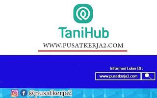 Lowongan Kerja Terbaru PT Tani Hub Indonesia November 2020
