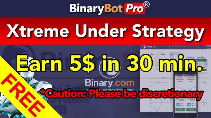 Xtreme Under Strategy | Binary Bot | Free Download