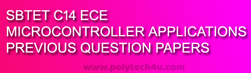 SBTETAP C-14 MICROCONTROLLER APPLICATIONS QUESTION PAPERS - POLYTECH4U