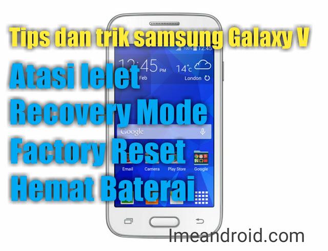 Tips dan trik android Samsung Galaxy V [Dasyat!!]