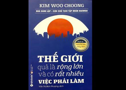 sách hay về kinh doanh do ông kim woo choong - người sáng lập tập đoàn Deawon viết