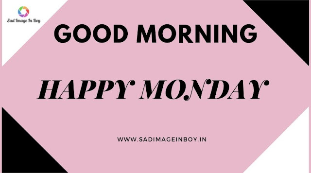 Happy Monday Images | good morning happy monday