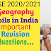 ICSE 2020/2021 Geography ll Soils in India important revision questions