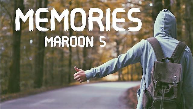 MEMORIES LYRICS-Video-Maroon 5-Adam Levine