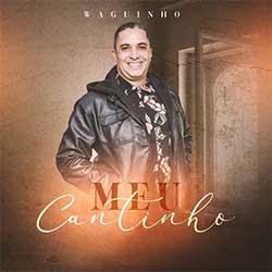 Baixar Música Gospel Waguinho - Meu Cantinho Mp3