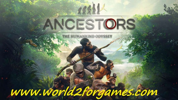 "Free Download Ancestors : The Humankind Odyssey ""Fitgil Repack"""