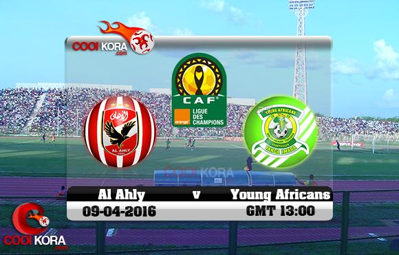 مشاهدة مباراة الأهلي ويانج أفريكانز اليوم 9-4-2016 في دوري أبطال أفريقيا