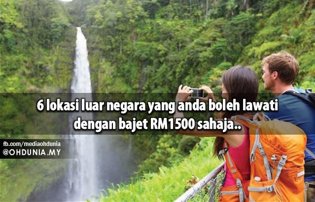 6 Lokasi Luar Negara Yang Anda Boleh Lawati Dengan Bajet RM1500