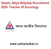 Assam Jatiya Bidyalay Recruitment 2020- Teacher Of Sociology