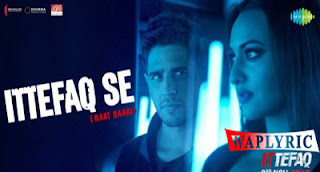Ittefaq Se Song Lyrics Jubin Nautiyal