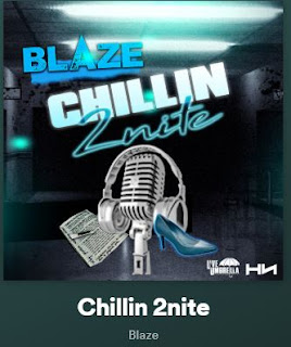 New Music: Blaze - Chillin 2nite Featuring Marquita Sampson