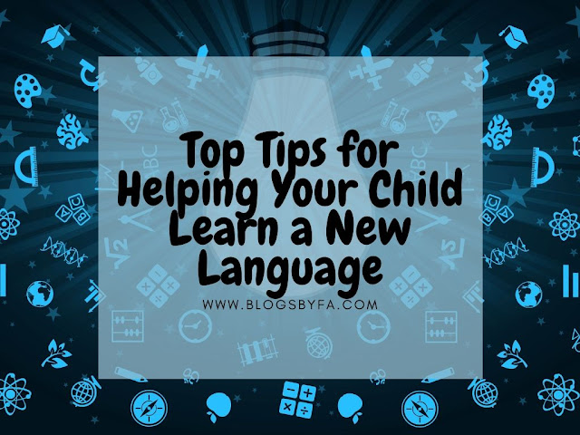 Top Tips for Helping Your Child Learn a New Language