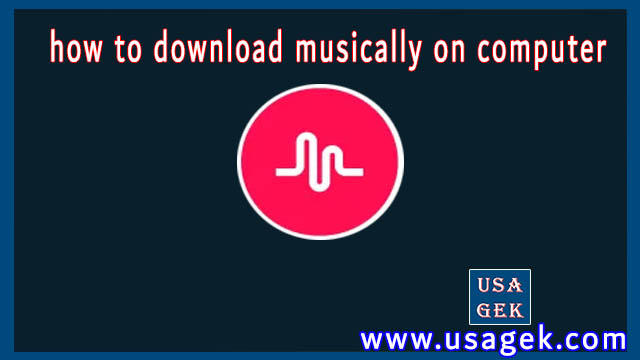 How To Download Musically on computer