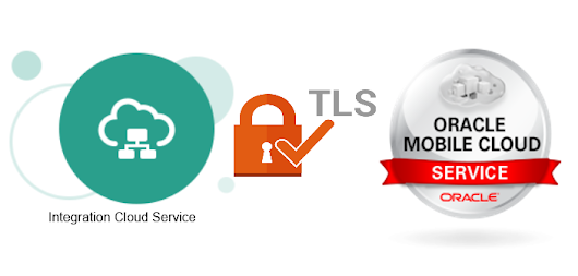 Oracle Mobile Cloud Service (MCS) and Integration Cloud Service (ICS): How secure is your TLS connection?