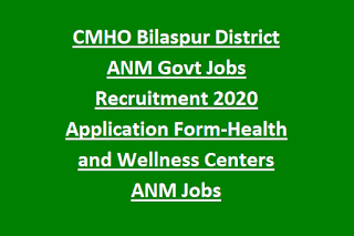 CMHO Bilaspur District ANM Govt Jobs Recruitment 2020 Application Form-Health and Wellness Centers ANM Jobs
