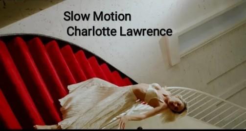 Slow Motion Lyrics - Charlotte Lawrence