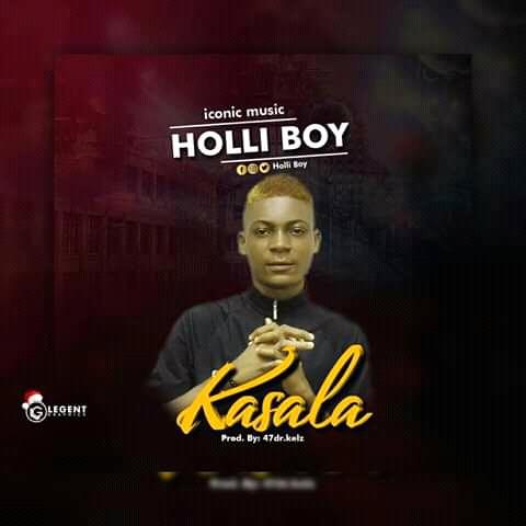 MUSIC: Holli Boy – Kasala #Arewapublisize