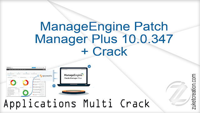 ManageEngine Patch Manager Plus 10.0.347 + Crack    |  258 MB