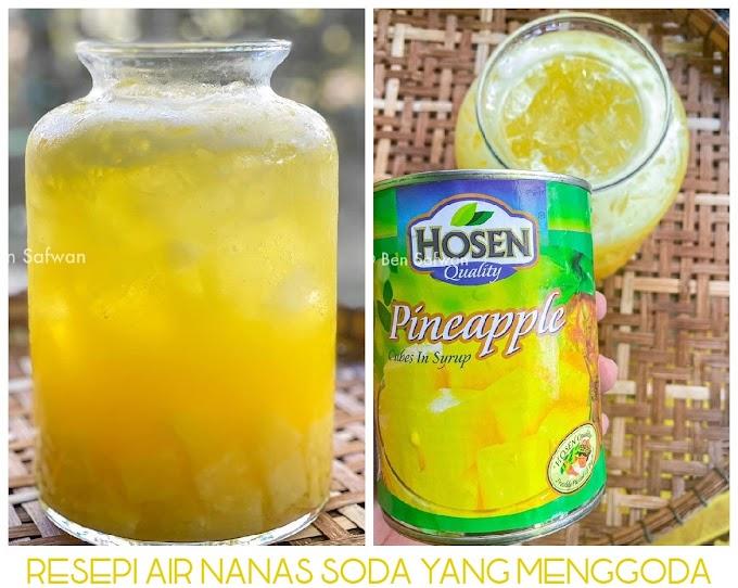 Resepi Air Nanas Soda Yang Menggoda